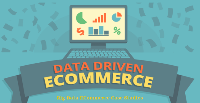 Big Data Ecommerce Case Studies