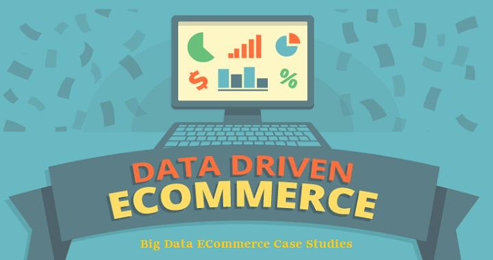 Big Data Ecommerce Case Studies