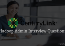 Centurylink Hadoop Admin Interview Questions and Answers